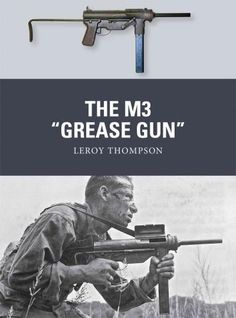 Influenced by the German MP 40 and the British Sten, the .45caliber M3 Grease Gun served as the primary U.S. submachine gun for almost a half century. Designed to replace the expensive Thompson SMG, t