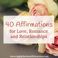 40 Affirmations for Love, Romance and Relationships - Apply the Law of Attraction