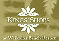 Kings Shops @ Waikoloa Beach Resort - 20 min. north of airport, high end shopping, good food places