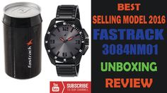 Best Selling Fastrack Wrist Watch Model 3084NM01 - Unboxing and Review