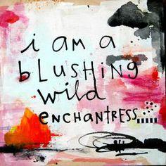 ☮ American Hippie Quotes ~ Blushing Wild Enchantress