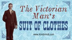 The Victorian Man's Suit of Clothes