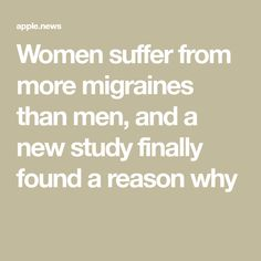 Women suffer from more migraines than men, and a new study finally found a reason why — Well+Good Well And Good, Migraine, Medical, Study, Wellness, Math, News, Women, Studio