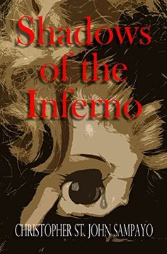 Shadows of the Inferno by Christopher St. John Sampayo, http://www.amazon.com/dp/B00XDFCOJY/ref=cm_sw_r_pi_dp_zBvtvb0T21D65