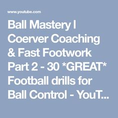 Ball Mastery l Coerver Coaching & Fast Footwork Part 2 - 30 *GREAT* Football drills for Ball Control - YouTube