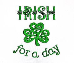 IRISH for a Day Shamrock Embroidery Design, St. Patrick's Day T-Shirt pattern