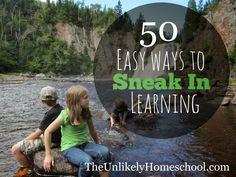 50 Easy Ways to Sneak in Learning {The Unlikely Homeschool}