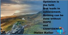 #Optimism is the faith that leads to #achievement #quote #keepmovingforward