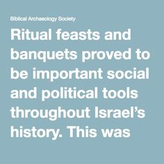 Go on a journey of the senses through history and discover the significance of ritual feasts and meals in antiquity. 1 Samuel 20, Israel History, Social Status, The Shepherd, One Kings, Archaeology, Marker, Politics, David