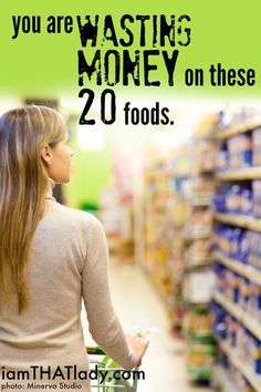 Are you wasting money on these 20 foods? Discover what they are and how you can save some extra cash.