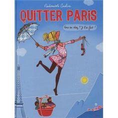 Quitter Paris - cartonné - Mademoiselle Caroline - Livre - Fnac.com