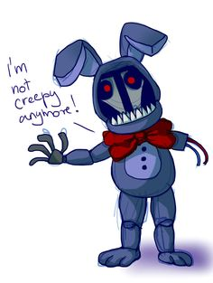 Adventure Withered Bonnie from FNAF world! He's right. None of the animatronics are creepy now. Even the nightmare ones!