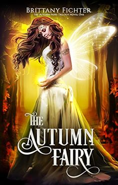 The Autumn Fairy (The Autumn Fairy Trilogy Book 1) by Bri... https://www.amazon.com/dp/B078QZLCW8/ref=cm_sw_r_pi_dp_U_x_MrrxAb1CYS56S