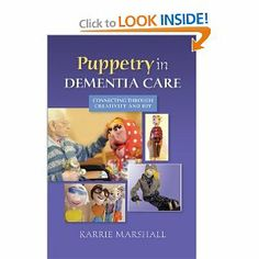 Puppetry in Dementia Care Connecting Through Creativity and Joy, Karrie Marshall, Jessica Kingsley Pub; Dementia Care, Best Titles, Good Books, Amazing Books, Mosaic Art, Connection, Joy, Teaching, Activities