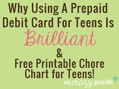 Why Using A Prepaid Debit Card For Teens Is Brilliant & Printable Chore Chart For Teens @MasterCard #prepaid #MC - My Crazy Good Life
