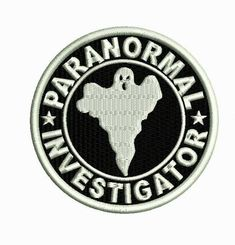 Paranormal investigator sew on patch. Black fabric with white thread Diameter: Cute Patches, Pin And Patches, Sew On Patches, Patches For Jackets, Jacket Patches, Ufo, Jacket Pins, Ghost Hunters, Cool Pins