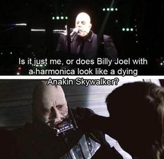 Is it just me, or does Billy Joel with a harmonica look like a dying Anakin Skywalker? Funny Images, Funny Photos, Star Wars Jokes, Movie Facts, Billy Joel, Funny Picture Quotes, Star Wars Episodes, Tumblr Funny, Dankest Memes