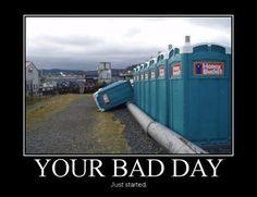 Bad day indeed