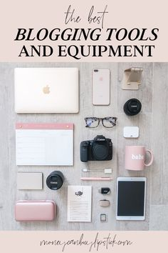 The Best Tools, Cameras, and Equipments for Bloggers | Blogger-friendly tools | My favorite tools for blogging