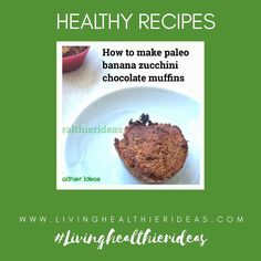 Whether you need a #healthy snack #breakfast treat or sumptuous #dessert make sure to try this flavourful easy #recipe to make paleo banana #zucchini chocolate #muffins at home today! FOLLOW THE LINK IN THE BIO