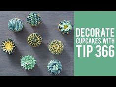 How to Decorate Cupcakes with Tip 366 – 8 WAYS! - YouTube