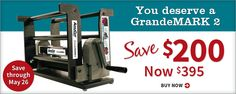 AccuCut's GrandeMARK 2 on Sale  thru May 26, 2015. THAT TODAY! Go to site for details!