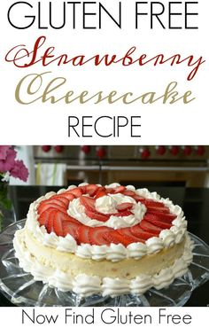 This GLUTEN FREE STRAWBERRY CHEESECAKE is a labor of love – and patience, but it is worth the wait!   gluten free cheesecake recipe   homemade strawberry cheesecake recipe   gluten free strawberry cheesecake recipe   homemade cheesecake recipe   gluten fr