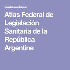 Atlas Federal de Legislación Sanitaria de la República Argentina