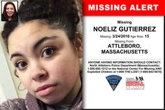 NOELIZ GUTIERREZ, Age Now: 15, Missing: 03/24/2016. Missing From ATTLEBORO, MA. ANYONE HAVING INFORMATION SHOULD CONTACT: North Attleboro Police Department (Massachusetts) 1-508-695-1212.