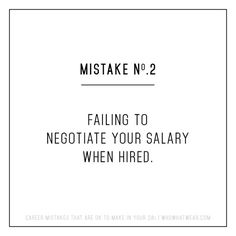 Career Mistakes Okay To Make In Your 20s: Failing to negotiate your salary when hired.