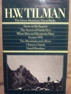 HW Tilman : The Seven Mountain-Travel Books