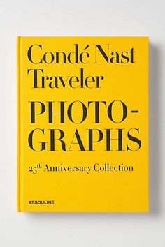 Gift for the traveler. Conde Nast Traveler Photographs: 25th Anniversary Collection