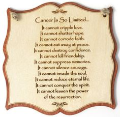 Cancer is so limited...