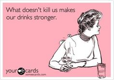 What doesn't kill us ...