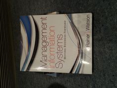 I know the photo quality is pretty ordinary (taken on my phone) but this is MANAGEMENT INFORMATION SYSTEMS - Moving Business Forward by Rainer and Watson. Hoping to get $70 for it (paid $138.95). BRAND NEW IN EXCELLENT CONDITION!  Contact me with questions at georginahudson94@gmail.com  Thanks! xx