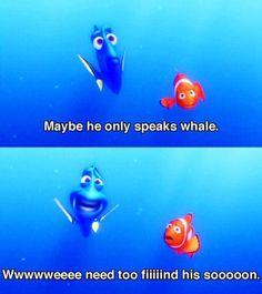 Finding Nemo- Dory you do not speak whale! --i love Dory! Disney Fan, Disney Dream, Disney Love, Disney Magic, Disney Stuff, Disney Animated Movies, Pixar Movies, Disney Memes, Disney Quotes