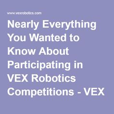 Nearly Everything You Wanted to Know About Participating in VEX Robotics Competitions - VEX Wiki