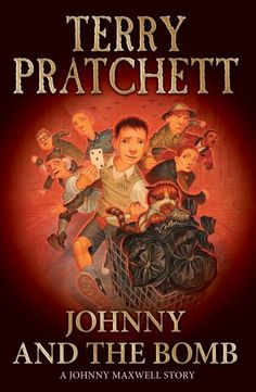 Johnny and the Bomb (Johnny Maxwell)/ Terry Pratchett- Children's Literature Collection 823 PRA(JOH)