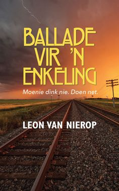 Ballade vir 'n enkeling (Afrikaans, Paperback): Leon van Nierop: 9780624070306 I Never Lose, Do You Remember, Afrikaans, Book Publishing, Movie Quotes, Short Stories, How To Fall Asleep, I Movie, Book Worms