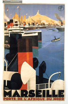 Marseille Porte de l'Afrique du Nord advertisement by Roger Broders. France, 1920-1932 l Victoria and Albert Museum #travel