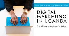 Do you have a business? It's time to get it online and reap the benefits of digital marketing. Digital marketing is a form of marketing where products are sold and advertised on a technological device such as the internet or a smartphone. Do you have a business? It's time to get it online and reap the benefits of digital marketing. Find out all about digital marketing in Uganda including SEO, PPC and CRO, in this comprehensive step-by-step guide. Online Digital Marketing, Trend News, Digital Trends, Growing Your Business, Step Guide, Uganda, Online Business, Seo, Smartphone
