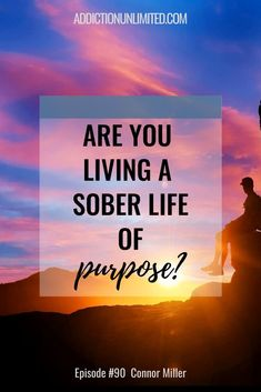 Connor Miller: Living A Sober Life Of Purpose ⋆ Addiction Unlimited Podcast Go Sober, Sober Life, Sober Celebrities, Dealing With Divorce, Getting Sober, Sober Living, Losing Friends, Physical Pain, Sobriety