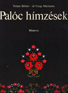 Palóc hímzések - Palóc Embroidery: Tompa Béláné, dr. Varga Marianna: Amazon.com: Books Hungarian Embroidery, Movie Posters, Film Poster, Billboard, Film Posters