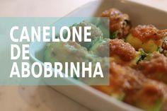Canelone de Abobrinha - Comer, Treinar e Amar