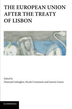 The European Union after the Treaty of Lisbon / edited by Diamond Ashiagbor, Nicola Countouris, Ioannis Lianos