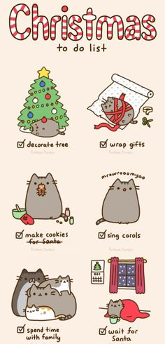 """Pusheen's Christmas to-do list...can't wait for Christmas.  This is basically how it goes down *I LOVe the """"spend time with family"""" one >_"""