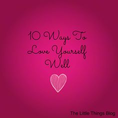 10 Ways To Love Yourself Well