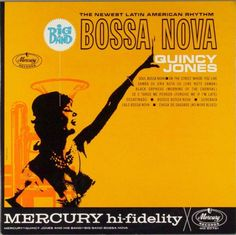 """Bossa Nova / Quincy Jones. I got hooked on this music as a result of my parents' parties. Jones' """"Soul Bossa Nova"""" is more instantly recognizable as the theme from """"Austin Powers."""""""