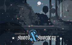 Superbrothers Sword & Sorcery