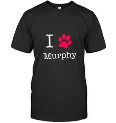 I Love Murphy Dog Name TShirt Gift Shirt for Dog Lovers Gift For Men Women Lovers Gift, Dog Lover Gifts, Dog Lovers, I Love Lucy, My Love, Daisy Dog, Dog Id, Dog Shirt, Dog Names